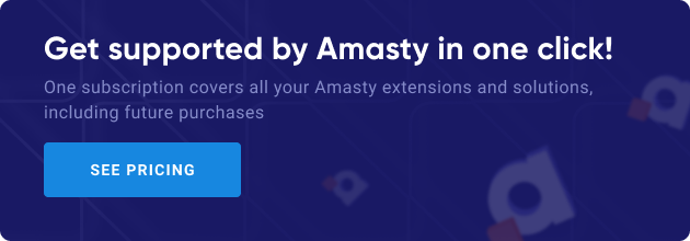 Get supported by Amasty in one click